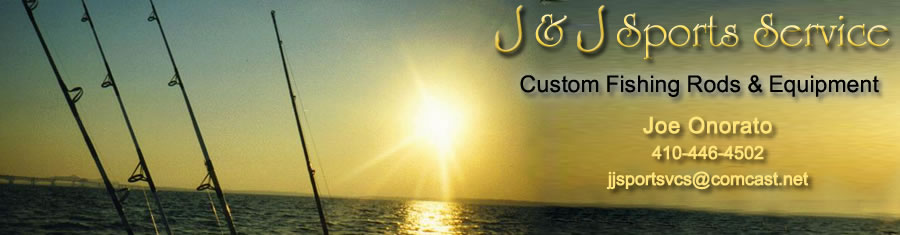 J & J Sports Service - custom fishing rods